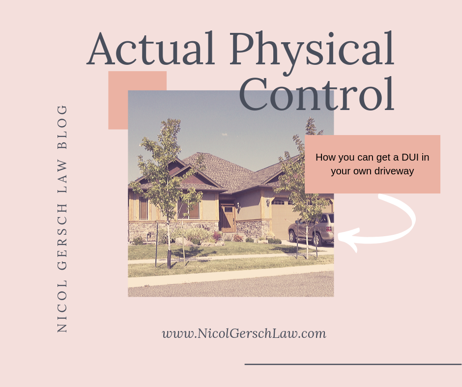 Actual Physical Control; Car parked in a driveway; Yes, you can get a DUI Here; Nicol Gersch Petterson blog post
