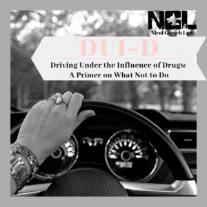 Female driving under the influence of drugs; steering wheel; DUID; Driving Under the Influence of Drugs: A Primer on What Not To Do