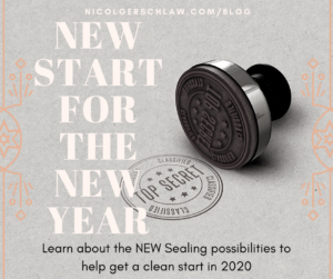New Start for the New Year; Learn About the New Sealing Possibilities To Help Get a Clean Start in 2020; Nicol Gersch Law Blog; Top Secret Stamp; Confidentiality