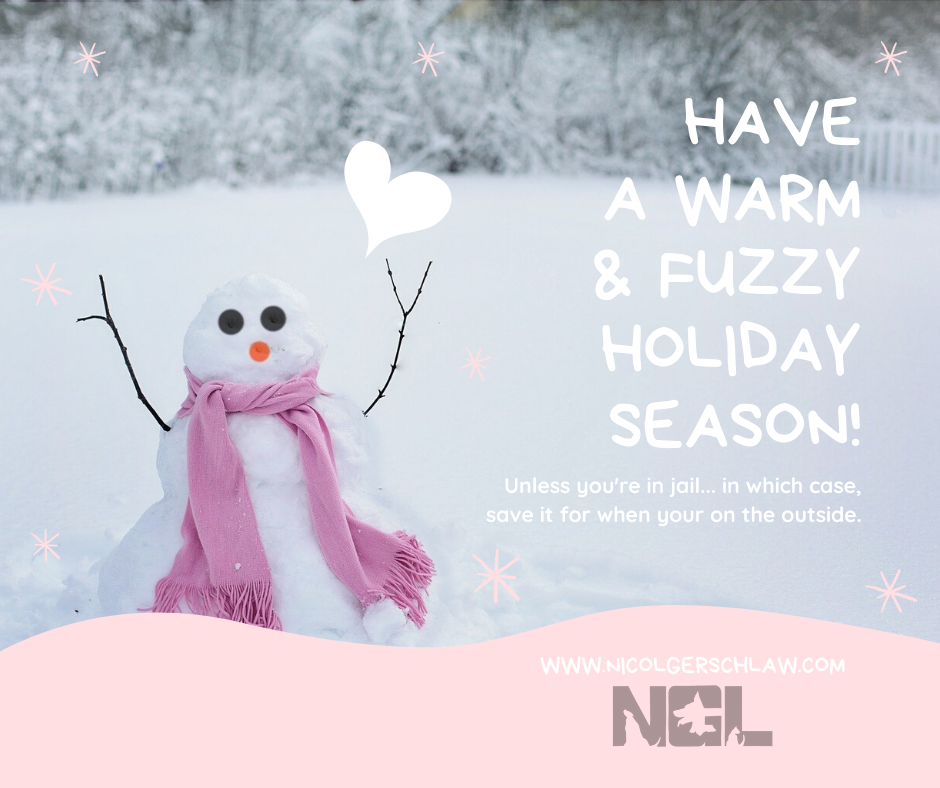 Have a warm & fuzzy holiday season; unless you're in jail... in which case save it for when you're on the outside