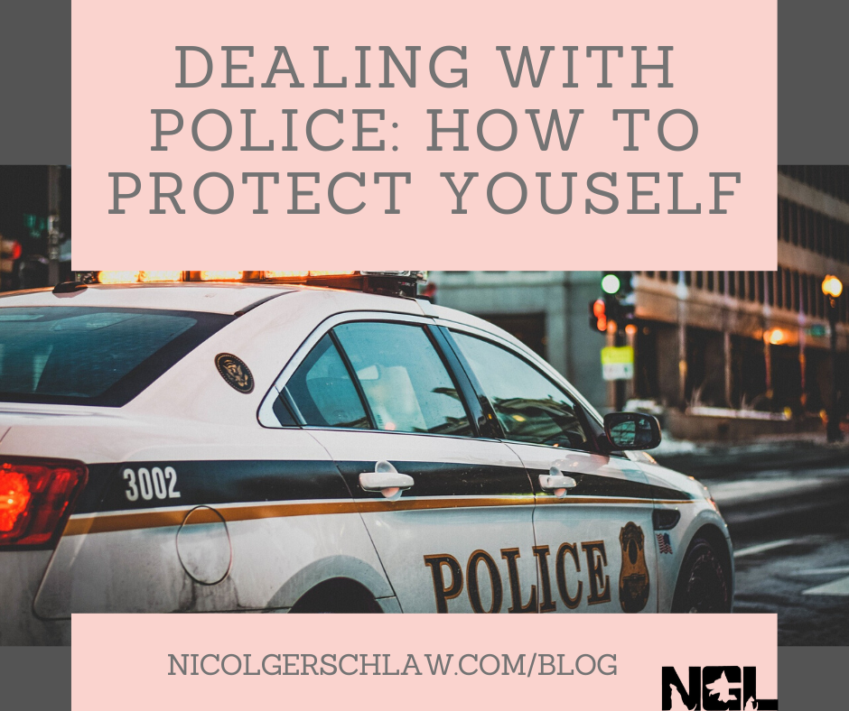 Dealing With Police: How To Protect Yourself