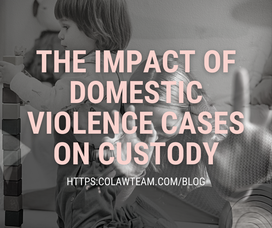 domestic violence impact on custody; DV and family law